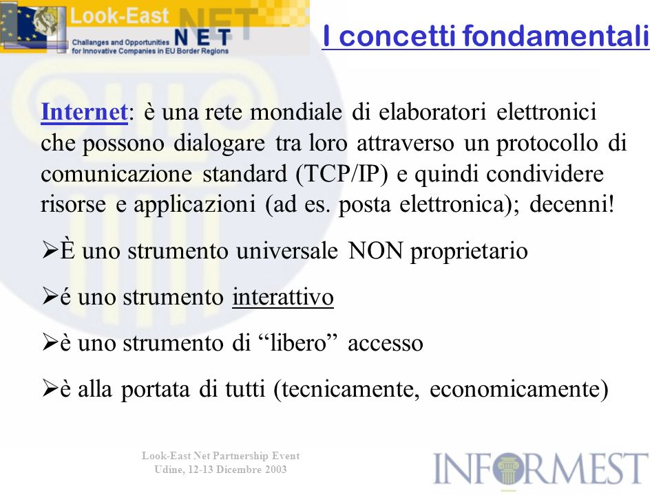 Look-East Net Partnership Event Udine, 12-13 Dicembre 2003 Dal MACCDB testuale: How can the EU eliminate trade barriers.