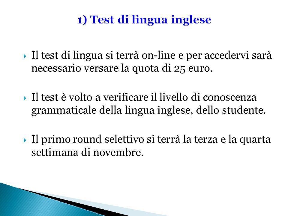 Il test di lingua si terrà on-line e per accedervi sarà necessario versare la quota di 25 euro. Il test è volto a verificare il livello di conoscenza