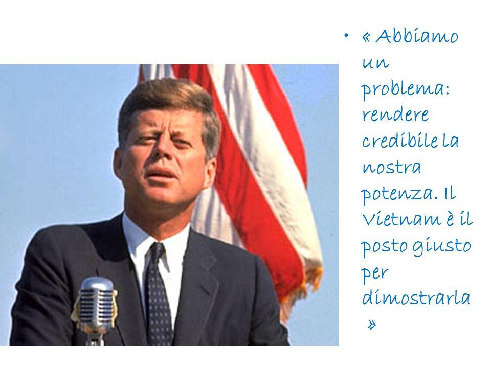 « Abbiamo un problema: rendere credibile la nostra potenza. Il Vietnam è il posto giusto per dimostrarla »