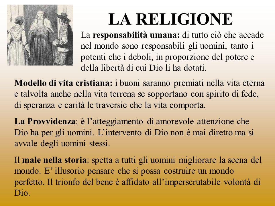 LA RELIGIONE Modello di vita cristiana: i buoni saranno premiati nella vita eterna e talvolta anche nella vita terrena se sopportano con spirito di fe