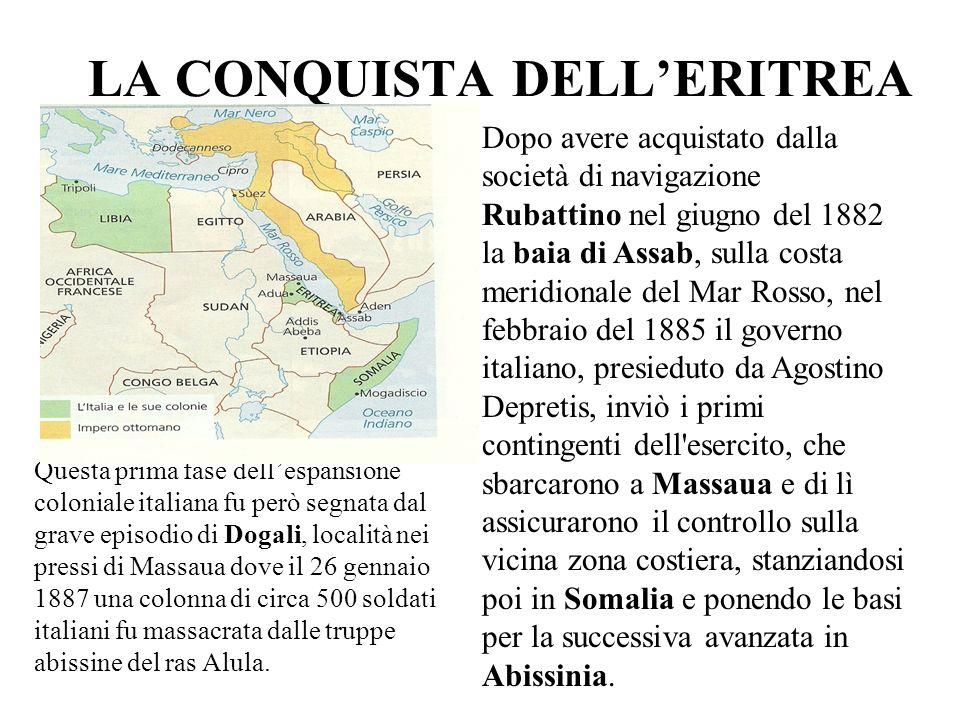 DISFATTA DI ADUA Francesco Crispi, che nel 1889 concluse con il negus Menelik, imperatore dAbissinia, il trattato di Uccialli, in virtù del quale lItalia si vedeva riconosciute le conquiste in Eritrea, eretta a colonia nel 1890.