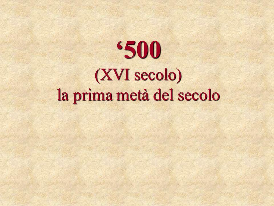 500 (XVI secolo) la prima metà del secolo