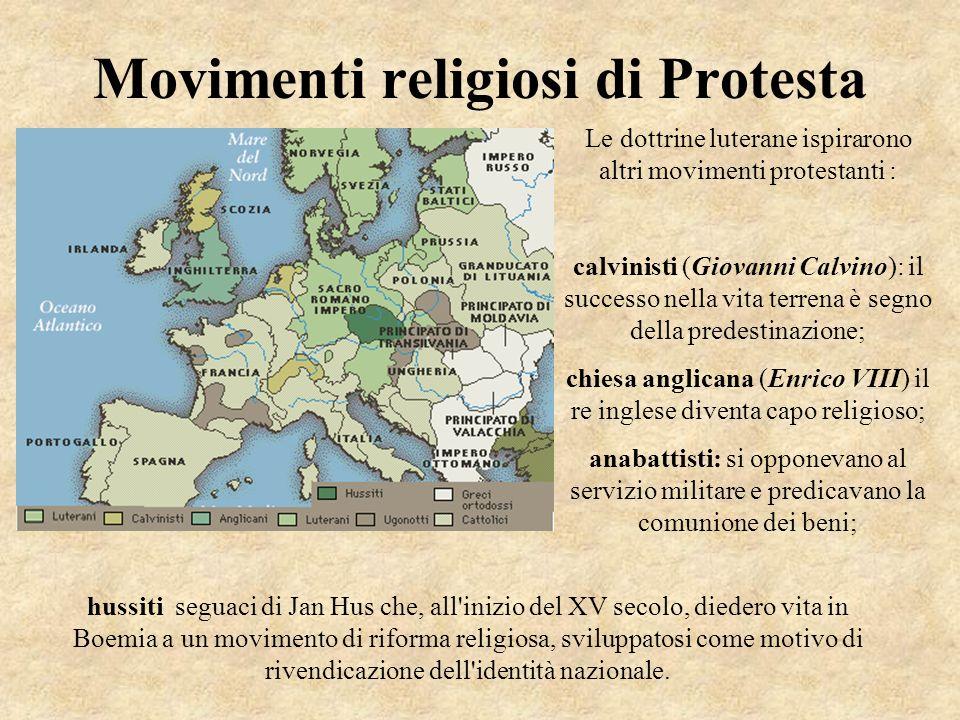 Movimenti religiosi di Protesta Le dottrine luterane ispirarono altri movimenti protestanti : calvinisti (Giovanni Calvino): il successo nella vita te