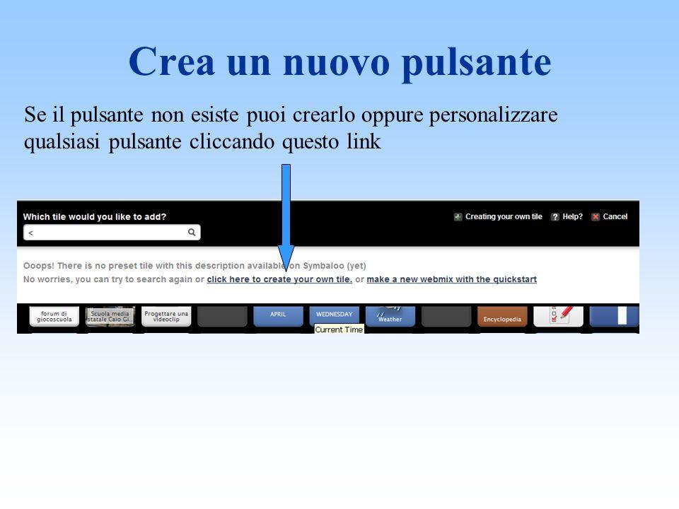 Crea un nuovo pulsante Se il pulsante non esiste puoi crearlo oppure personalizzare qualsiasi pulsante cliccando questo link