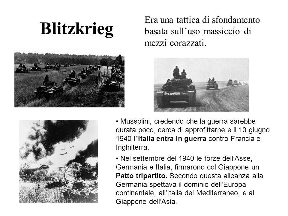 Blitzkrieg Era una tattica di sfondamento basata sulluso massiccio di mezzi corazzati. Mussolini, credendo che la guerra sarebbe durata poco, cerca di