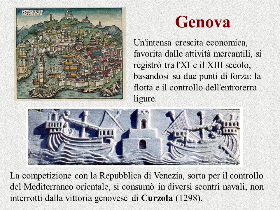 Genova Un'intensa crescita economica, favorita dalle attività mercantili, si registrò tra l'XI e il XIII secolo, basandosi su due punti di forza: la f