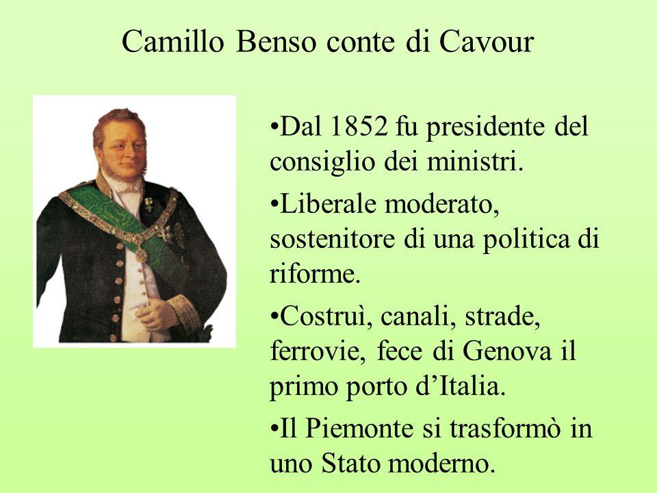 Camillo Benso conte di Cavour Dal 1852 fu presidente del consiglio dei ministri. Liberale moderato, sostenitore di una politica di riforme. Costruì, c