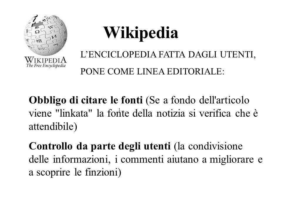 Wikipedia Obbligo di citare le fonti (Se a fondo dell articolo viene linkata la fonte della notizia si verifica che è attendibile) Controllo da parte degli utenti (la condivisione delle informazioni, i commenti aiutano a migliorare e a scoprire le finzioni) 1.