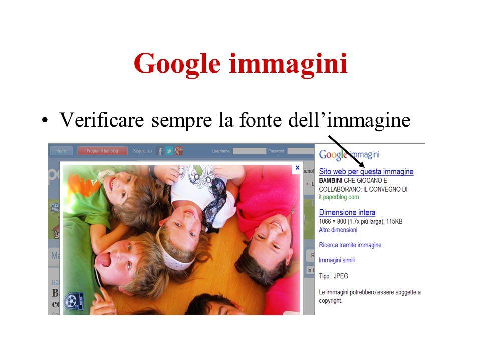 Google immagini Verificare sempre la fonte dellimmagine