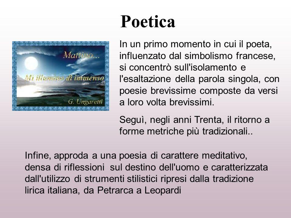 Poetica In un primo momento in cui il poeta, influenzato dal simbolismo francese, si concentrò sull'isolamento e l'esaltazione della parola singola, c