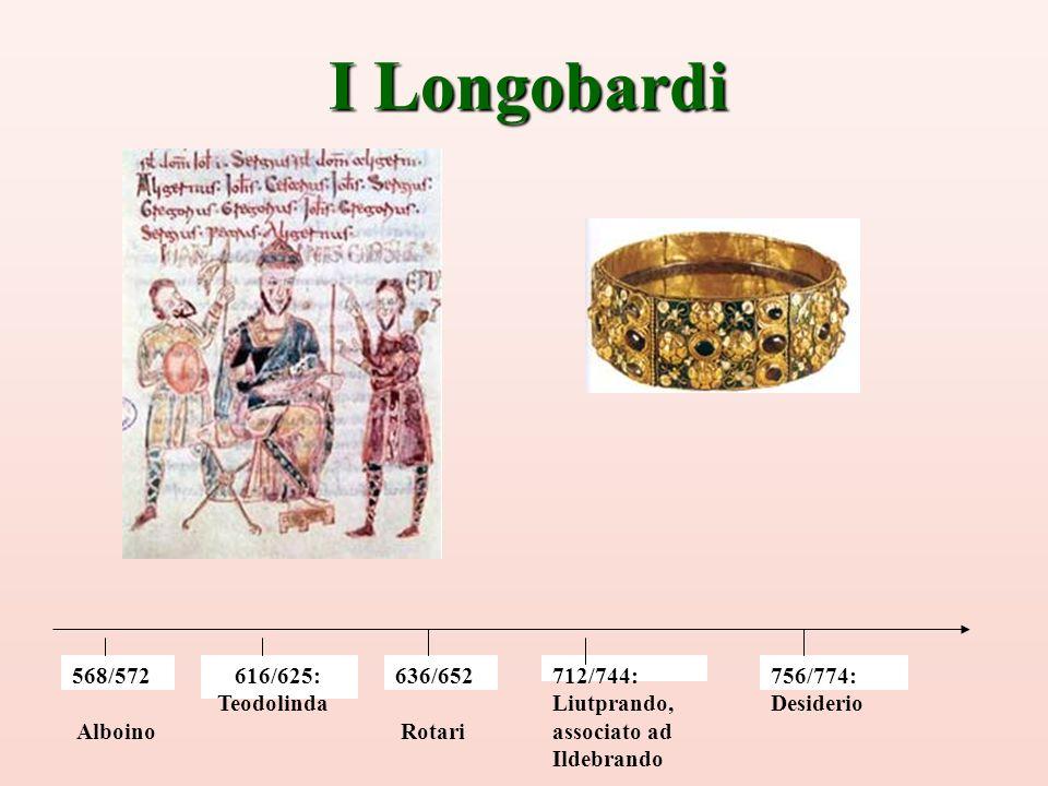 I Longobardi 568/572 Alboino 636/652 Rotari 616/625: Teodolinda 756/774: Desiderio 712/744: Liutprando, associato ad Ildebrando