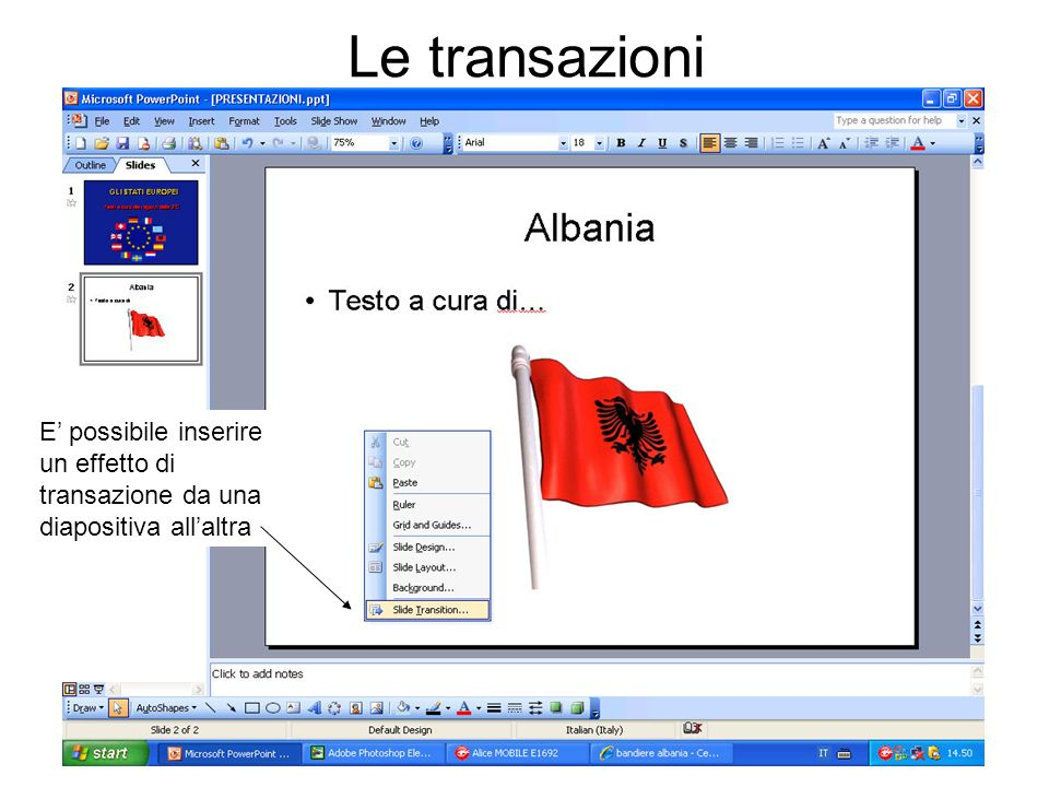 Le transazioni E possibile inserire un effetto di transazione da una diapositiva allaltra