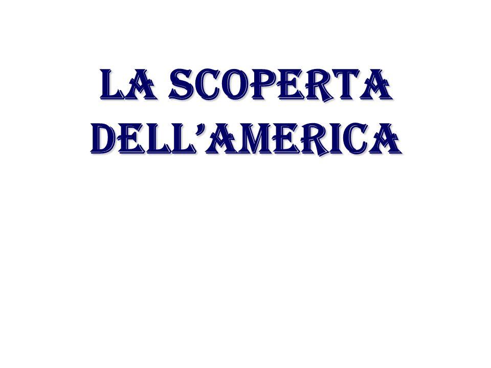 LA SCOPERTA DELLAMERICA