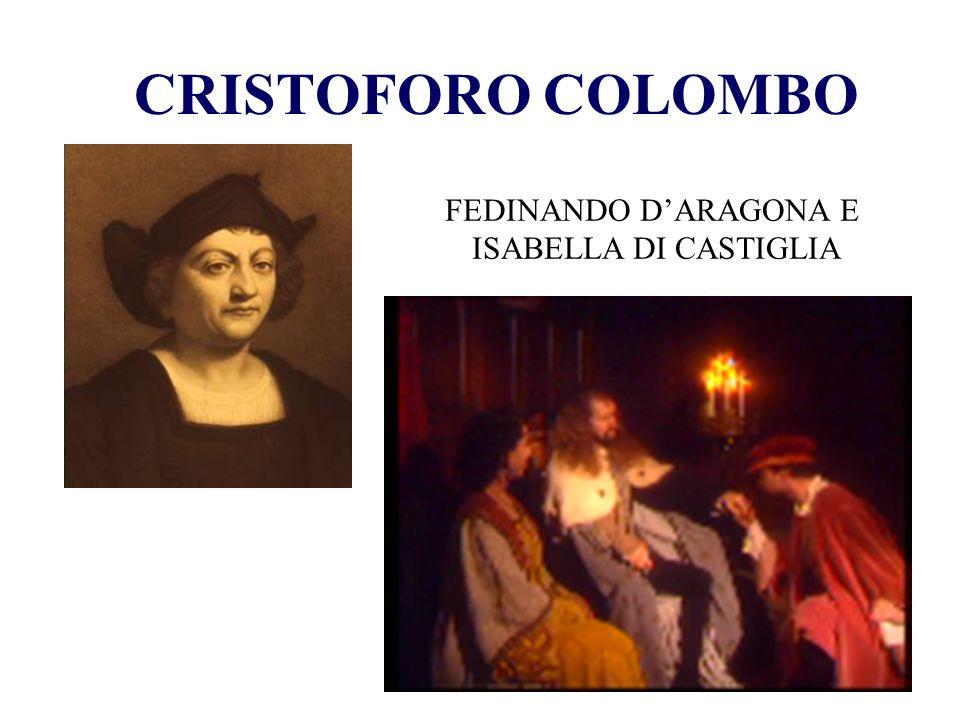 CRISTOFORO COLOMBO FEDINANDO DARAGONA E ISABELLA DI CASTIGLIA