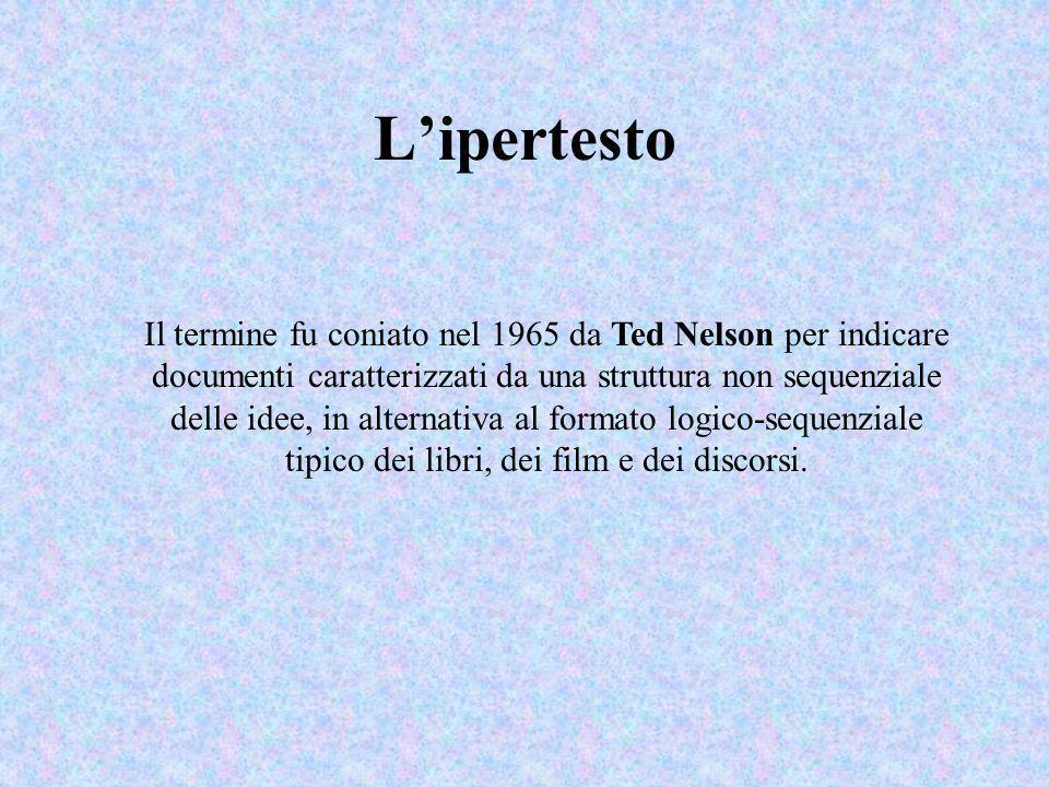Lipertesto Il termine fu coniato nel 1965 da Ted Nelson per indicare documenti caratterizzati da una struttura non sequenziale delle idee, in alternat