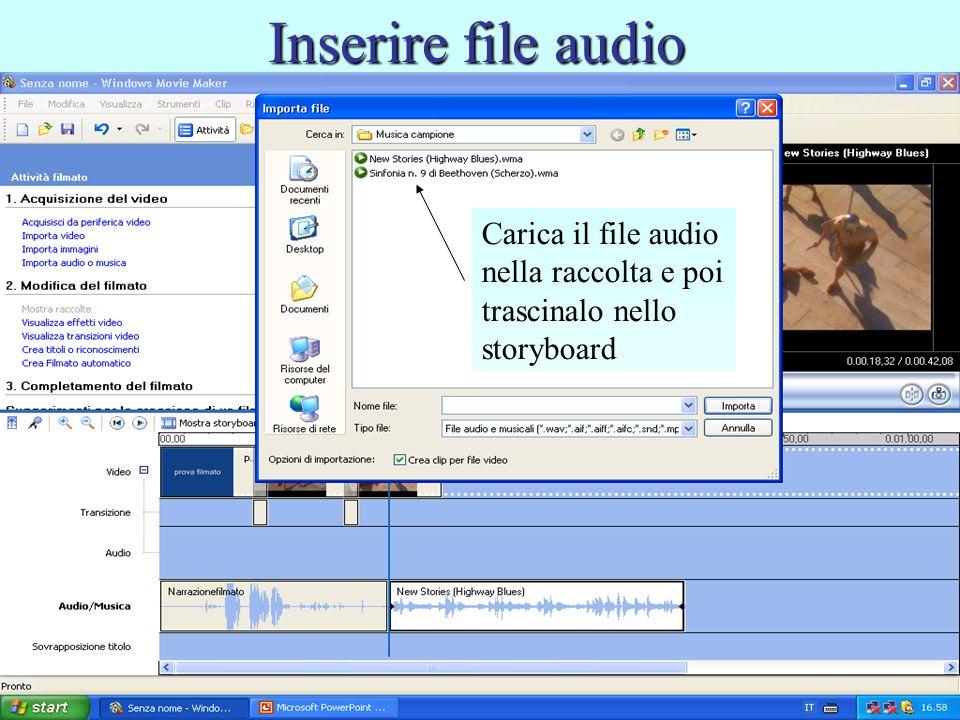 Inserire file audio Carica il file audio nella raccolta e poi trascinalo nello storyboard