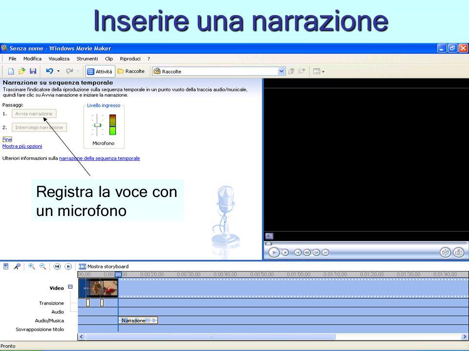 Inserire una narrazione Registra la voce con un microfono