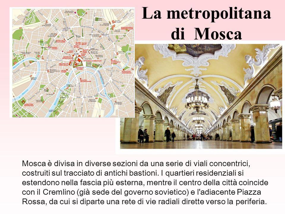 La metropolitana di Mosca Mosca è divisa in diverse sezioni da una serie di viali concentrici, costruiti sul tracciato di antichi bastioni.