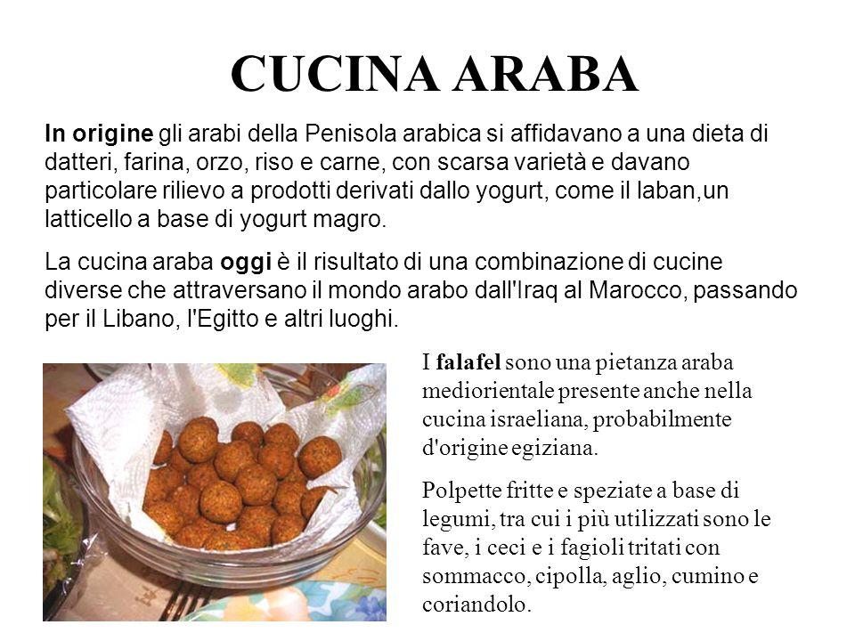 CUCINA ARABA In origine gli arabi della Penisola arabica si affidavano a una dieta di datteri, farina, orzo, riso e carne, con scarsa varietà e davano