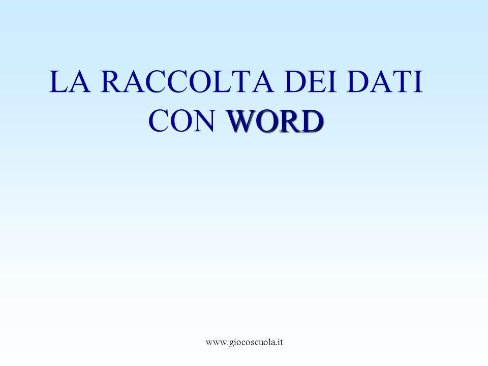 www.giocoscuola.it WORD LA RACCOLTA DEI DATI CON WORD