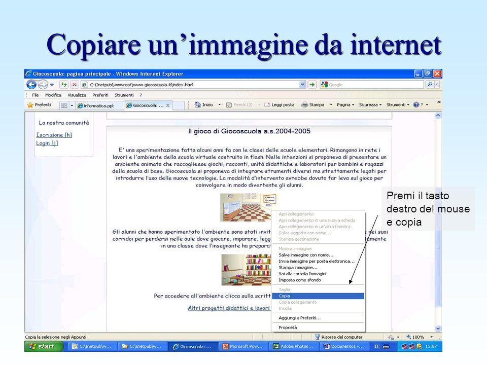 www.giocoscuola.it Copiare unimmagine da internet Premi il tasto destro del mouse e copia