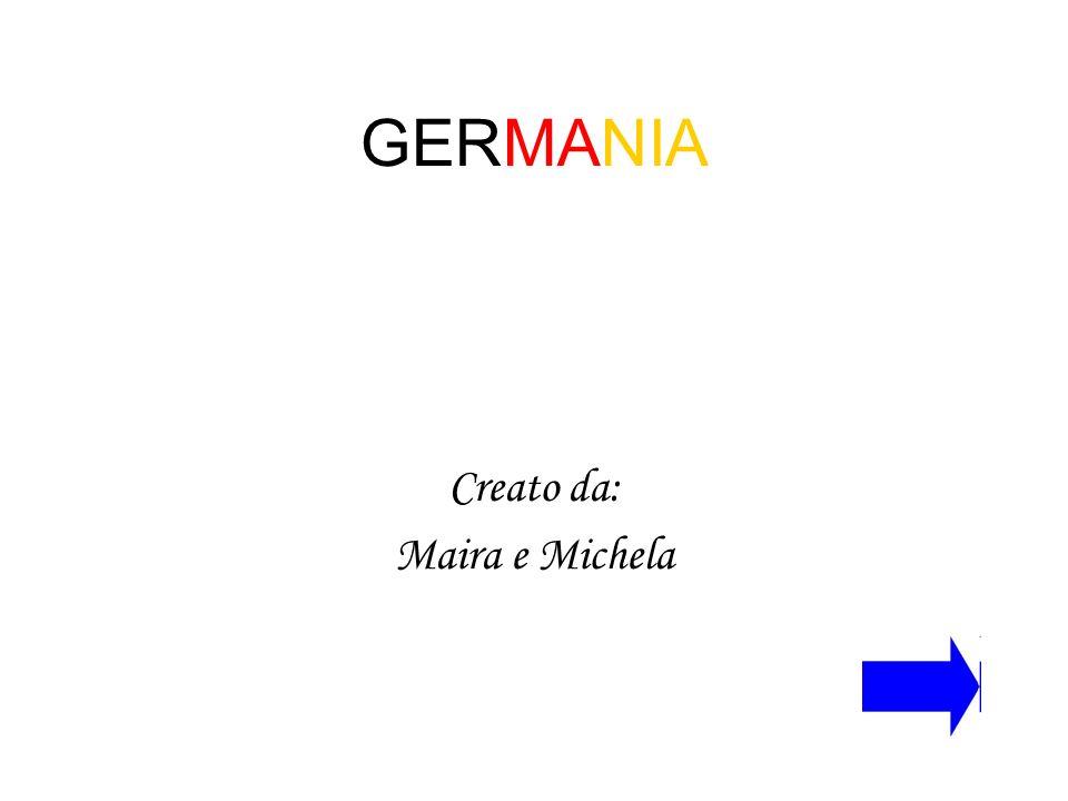 GERMANIA Creato da: Maira e Michela