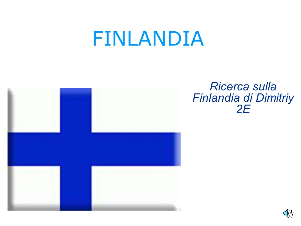 FINLANDIA Ricerca sulla Finlandia di Dimitriy 2E