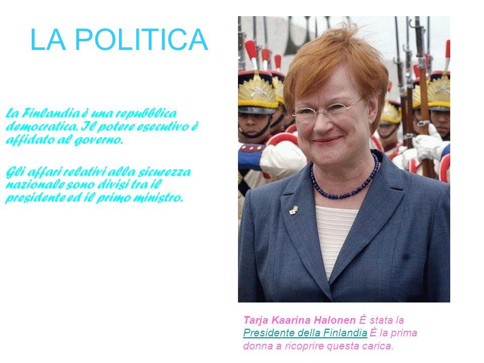 LA POLITICA La Finlandia è una repubblica democratica. Il potere esecutivo è affidato al governo. Gli affari relativi alla sicurezza nazionale sono di