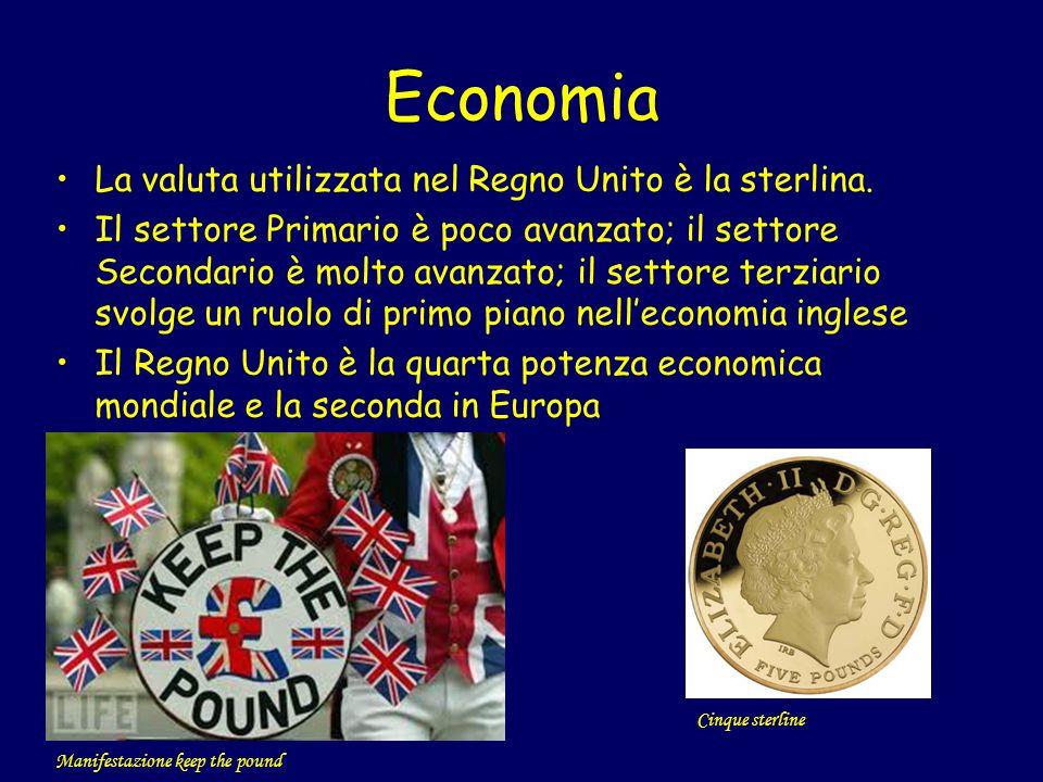 Economia La valuta utilizzata nel Regno Unito è la sterlina. Il settore Primario è poco avanzato; il settore Secondario è molto avanzato; il settore t