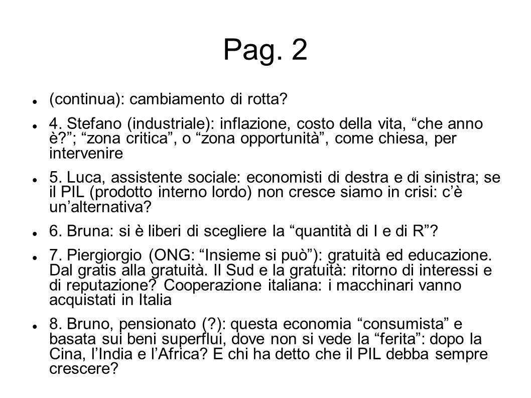 Pag. 2 (continua): cambiamento di rotta? 4. Stefano (industriale): inflazione, costo della vita, che anno è?; zona critica, o zona opportunità, come c