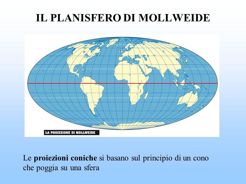 IL PLANISFERO DI MOLLWEIDE Le proiezioni coniche si basano sul principio di un cono che poggia su una sfera