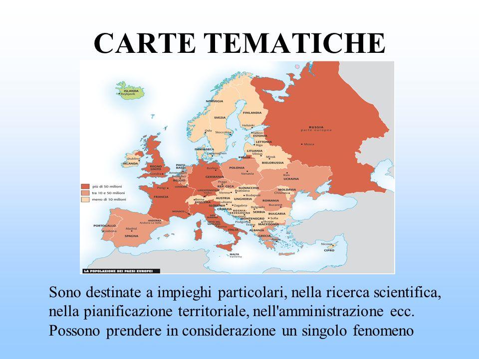 CARTE TEMATICHE Sono destinate a impieghi particolari, nella ricerca scientifica, nella pianificazione territoriale, nell'amministrazione ecc. Possono