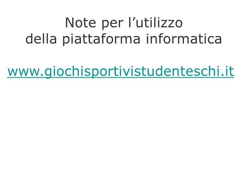 Note per lutilizzo della piattaforma informatica www.giochisportivistudenteschi.it