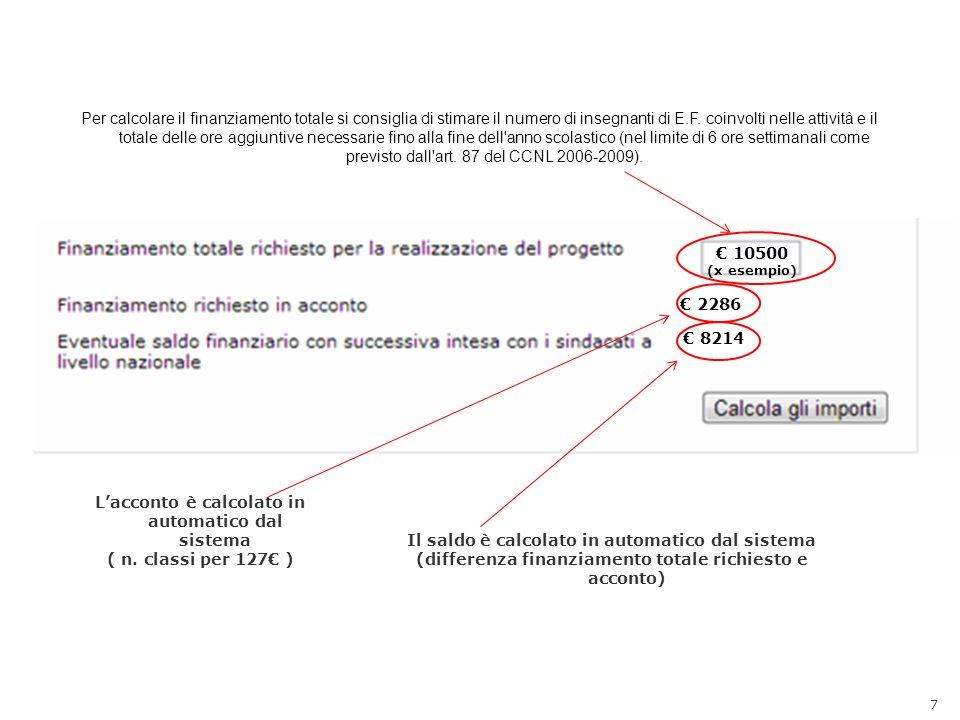 7 Lacconto è calcolato in automatico dal sistema ( n. classi per 127 ) Il saldo è calcolato in automatico dal sistema (differenza finanziamento totale