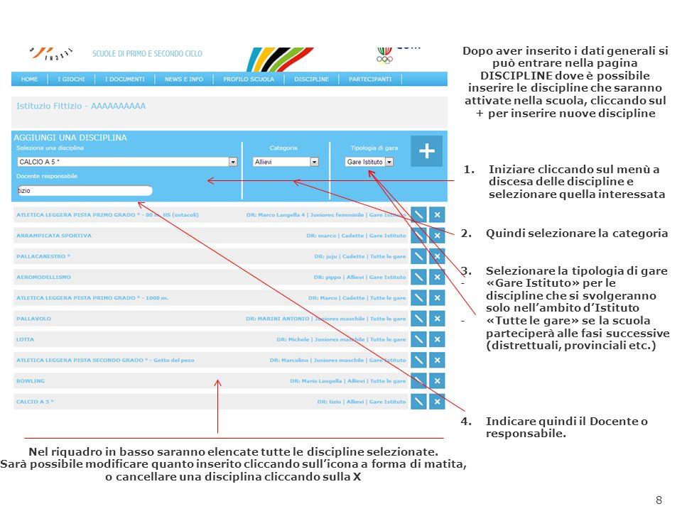 8 Dopo aver inserito i dati generali si può entrare nella pagina DISCIPLINE dove è possibile inserire le discipline che saranno attivate nella scuola,