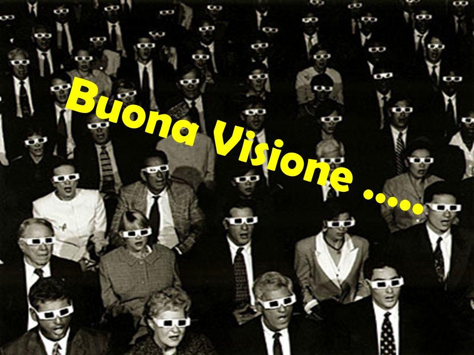 Buona Visione …..