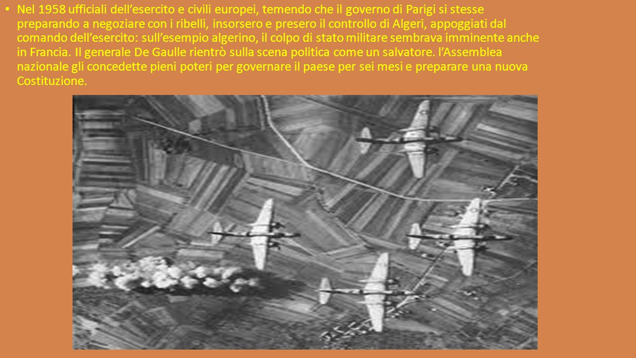 Nel 1958 ufficiali dellesercito e civili europei, temendo che il governo di Parigi si stesse preparando a negoziare con i ribelli, insorsero e presero