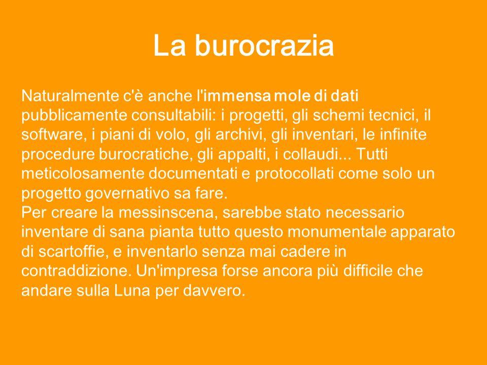 La burocrazia Naturalmente c'è anche l'immensa mole di dati pubblicamente consultabili: i progetti, gli schemi tecnici, il software, i piani di volo,