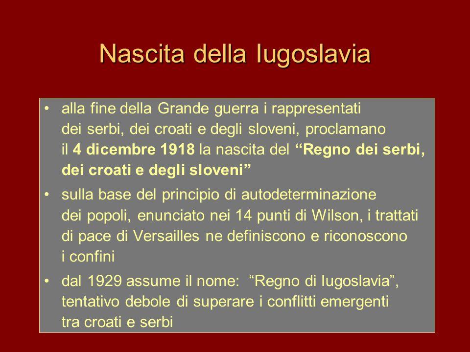 Nascita della Iugoslavia alla fine della Grande guerra i rappresentati dei serbi, dei croati e degli sloveni, proclamano il 4 dicembre 1918 la nascita