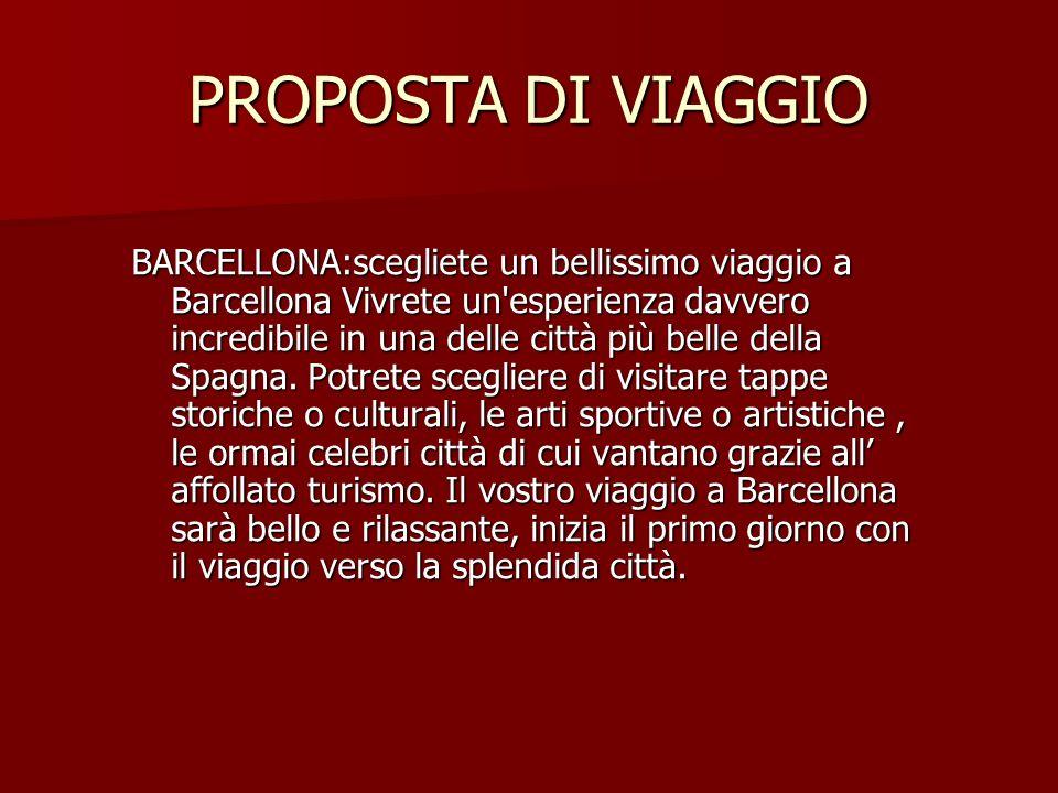 PROPOSTA DI VIAGGIO BARCELLONA:scegliete un bellissimo viaggio a Barcellona Vivrete un esperienza davvero incredibile in una delle città più belle della Spagna.