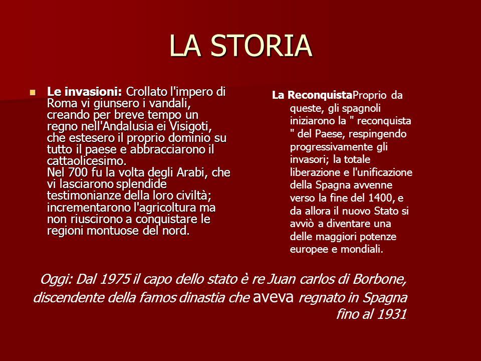 LA STORIA Le invasioni: Crollato l impero di Roma vi giunsero i vandali, creando per breve tempo un regno nell Andalusia ei Visigoti, che estesero il proprio dominio su tutto il paese e abbracciarono il cattaolicesimo.