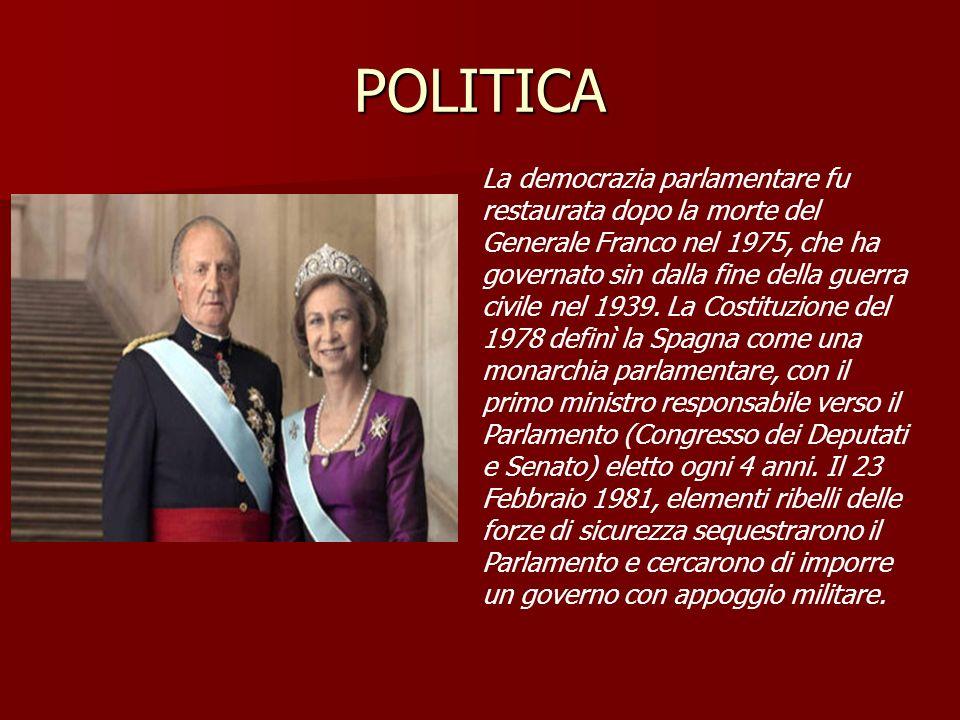 POLITICA La democrazia parlamentare fu restaurata dopo la morte del Generale Franco nel 1975, che ha governato sin dalla fine della guerra civile nel 1939.