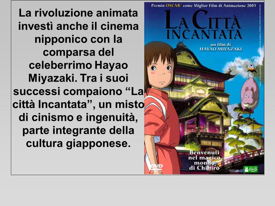 La rivoluzione animata investì anche il cinema nipponico con la comparsa del celeberrimo Hayao Miyazaki. Tra i suoi successi compaiono La città Incant