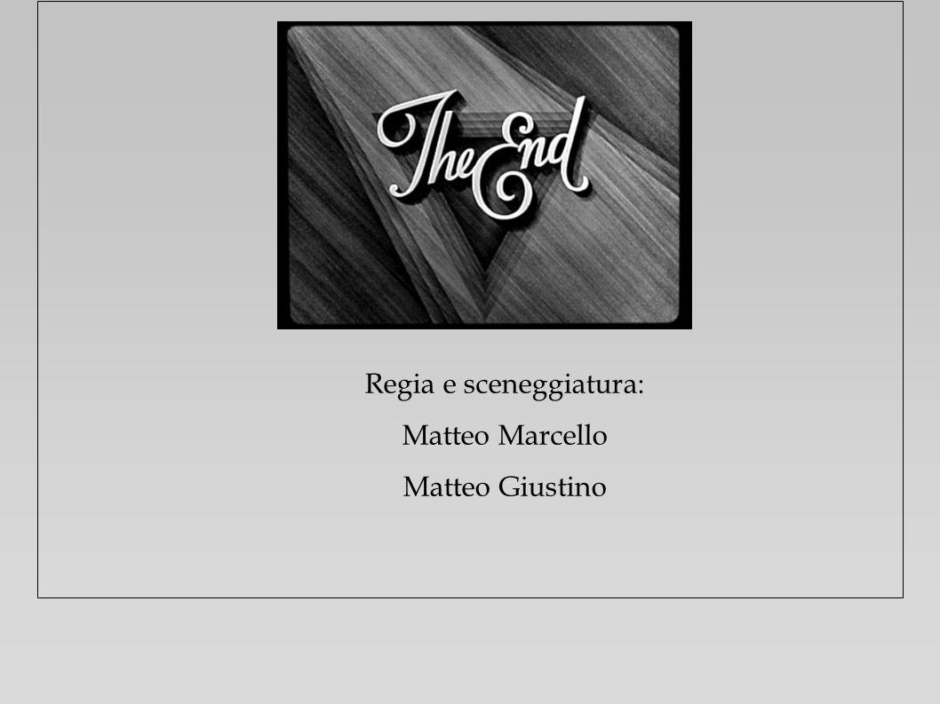 Regia e sceneggiatura: Matteo Marcello Matteo Giustino