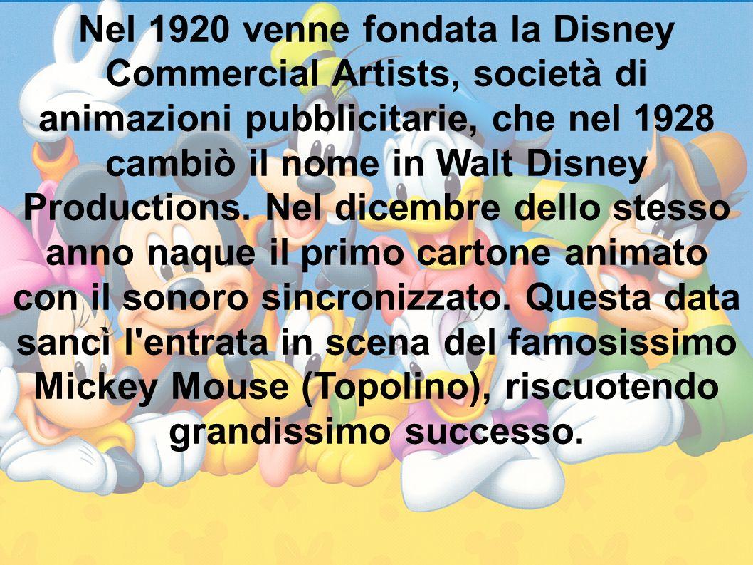Nel 1920 venne fondata la Disney Commercial Artists, società di animazioni pubblicitarie, che nel 1928 cambiò il nome in Walt Disney Productions. Nel