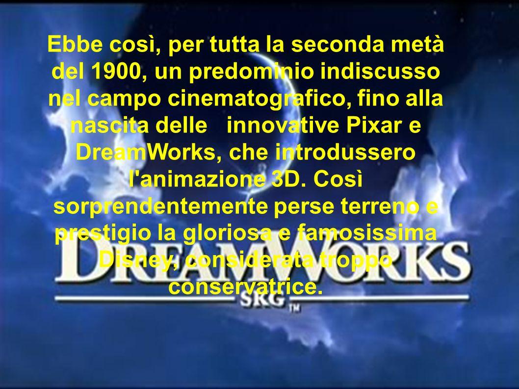Ebbe così, per tutta la seconda metà del 1900, un predominio indiscusso nel campo cinematografico, fino alla nascita delle innovative Pixar e DreamWor