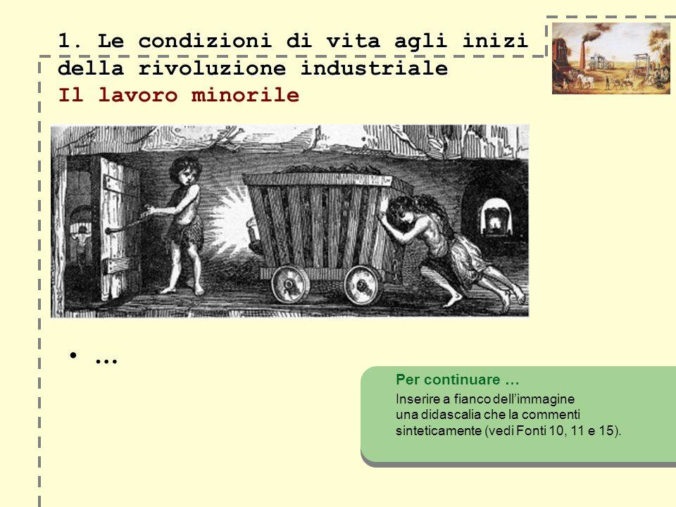 1. Le condizioni di vita agli inizi della rivoluzione industriale 1.