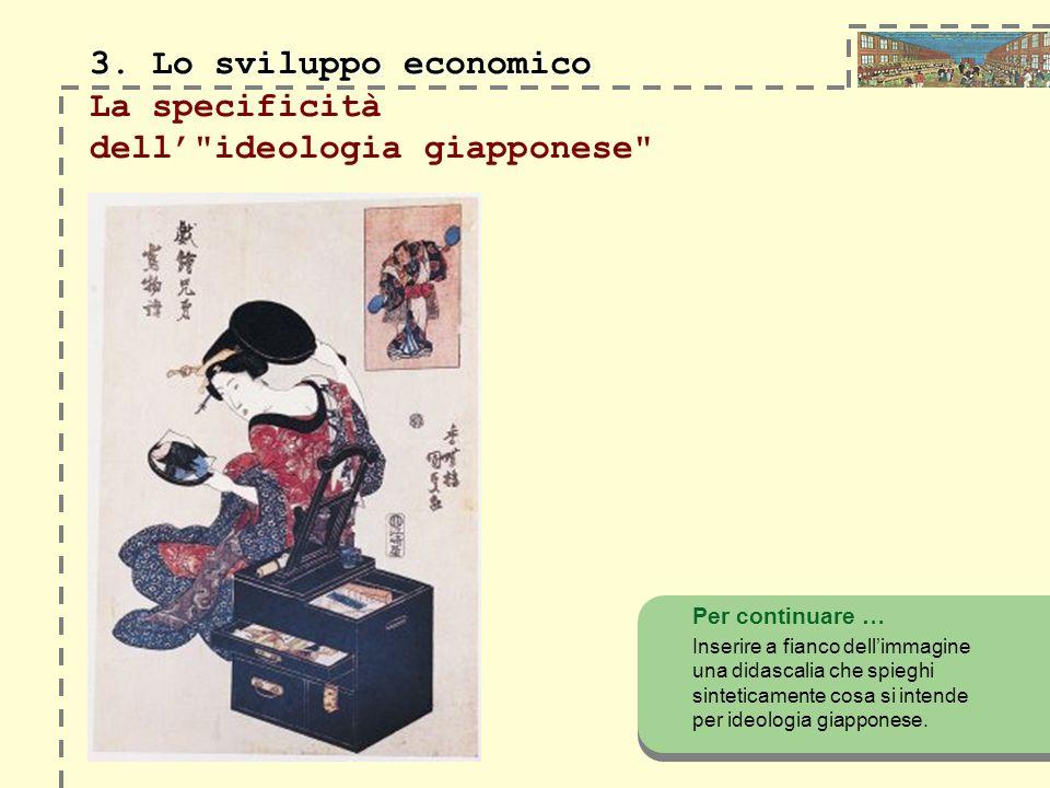 3. Lo sviluppo economico 3. Lo sviluppo economico La specificità dell