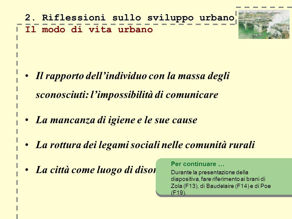 2. Riflessioni sullo sviluppo urbano 2. Riflessioni sullo sviluppo urbano Il modo di vita urbano Il rapporto dellindividuo con la massa degli sconosci