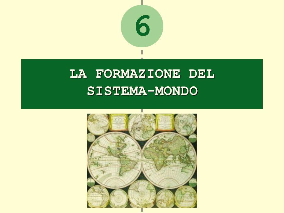 2 LA FORMAZIONE DEL SISTEMA-MONDO 6
